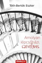Amolyan lépcsőházi, szerelmes - Ekönyv - Tóth-Bertók Eszter