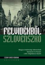 FELVIDÉKBŐL SZLOVENSZKÓ - Ebook - SZEGHY-GAYER VERONIKA