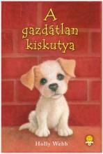 A GAZDÁTLAN KISKUTYA - FŰZÖTT - Ekönyv - WEBB, HOLLY