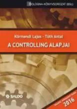 A CONTROLLING ALAPJAI - 2016 (2. ÁTDOLG. KIAD.) - Ekönyv - KÖRMENDI LAJOS, TÓTH ANTAL