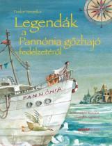 LEGENDÁK A PANNÓNIA GŐZHAJÓ FEDÉLZETÉRŐL - Ekönyv - FODOR VERONIKA