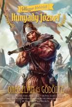 OROSZLÁN ÉS GÖDÖLYE - MAGYAR HISTÓRIÁK - Ekönyv - HUNYADY JÓZSEF