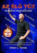 AZ ÉLŐ TŰZ MINDENT MEGVÁLTOZTAT - Ekönyv - URBÁN L. TAMÁS