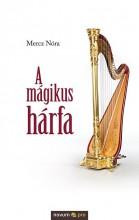 A MÁGIKUS HÁRFA - Ekönyv - MERCZ NÓRA
