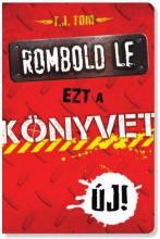 ROMBOLD LE EZT A KÖNYVET! - Ekönyv - TOM, T.J.