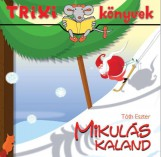 TRIXI KÖNYVEK - MIKULÁS KALAND - Ekönyv - TÓTH ESZTER