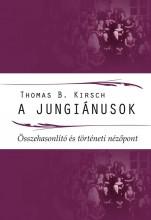 A JUNGIÁNUSOK - ÖSSZEHASONLÍTÓ ÉS TÖRTÉNETI NÉZŐPONT - Ekönyv - KIRSCH, THOMAS B.