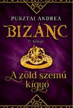 A ZÖLD SZEMŰ KÍGYÓ - BIZÁNC II. KÖNYV - Ebook - PUSZTAI ANDREA