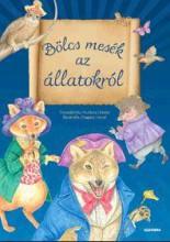 BÖLCS MESÉK AZ ÁLLATOKRÓL - Ekönyv - ALEXANDRA KIADÓ