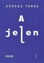 A JELEN - Ebook - SEREGI TAMÁS