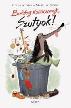 BOLDOG KARÁCSONYT SZUTYOK! - Ekönyv - GUTMAN, COLAS-BOUTAVANT, MARC