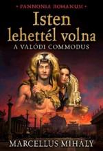 ISTEN LEHETTÉL VOLNA - A VALÓDI COMMODUS - Ekönyv - MARCELLUS MIHÁLY