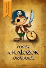MESE A KALÓZOK ÓRÁJÁRÓL - Ekönyv - EFFEKT MARKETING KFT.