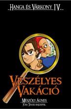 VESZÉLYES VAKÁCIÓ - HANGA ÉS VÁRKONY IV. - Ekönyv - MÉSZÖLY ÁGNES