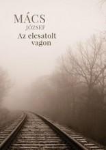 AZ ELCSATOLT VAGON - Ekönyv - MÁCS JÓZSEF