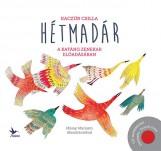 HÉTMADÁR - A KATÁNG EGYÜTTES ELŐADÁSÁBAN - CD MELLÉKLETTEL - Ekönyv - KACZÚR CSILLA
