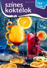 SZÍNES KOKTÉLOK - 1X1 KONYHA - Ekönyv - ELEKTRA KÖNYVKIADÓ KFT.