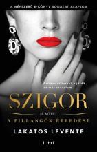 SZIGOR II. - A PILLANGÓK ÉBREDÉSE - Ekönyv - LAKATOS LEVENTE