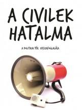 A CIVILEK HATALMA - A POLITIKAI TÉR VISSZAFOGLALÁSA - Ekönyv - ANTAL ATTILA