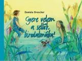 GYERE VELEM A SELLŐK BIRODALMÁBA! - Ekönyv - DRESCHER, DANIELA