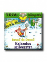 TRIXI KÖNYVEK - REZSŐ ÉS DEZSŐ - KALANDOS SZILVESZTER - Ekönyv - SZILÁGYI LAJOS E.V.