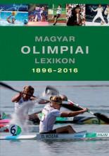 MAGYAR OLIMPIAI LEXIKON 1896-2016 - Ekönyv - RÓZSALIGETI LÁSZLÓ