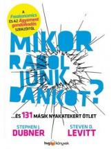 MIKOR RABOLJUNK BANKOT? - Ekönyv - DUBNER, STEPHEN J. – LEVITT, STEVEN D.