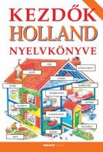 KEZDŐK HOLLAND NYELVKÖNYVE - 10. JAVÍTOTT KIADÁS - Ekönyv - HOLNAP KIADÓ