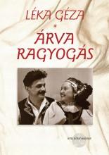 ÁRVA RAGYOGÁS - Ekönyv - LÉKA GÉZA