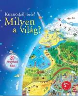 MILYEN A VILÁG? - KUKUCSKÁLJ BELE! - Ekönyv - BONE, EMILY-OKLEJAK, MARIANNA