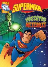 SUPERMAN - VÉGZETES METEORIT - DC SUPRHEROES - Ekönyv - JCS MÉDIA KFT