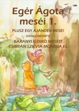 EGÉR ÁGOTA MESÉI 1. - HANGOSKÖNYV - Ekönyv - BARANYI ILDIKÓ
