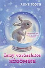 LUCY VARÁZSLATOS HÓGÖMBJE - Ekönyv - BOOTH, ANNE