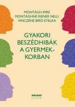 GYAKORI BESZÉDHIBÁK A GYERMEKKORBAN (ÚJ!) - Ekönyv - HOLNAP KIADÓ