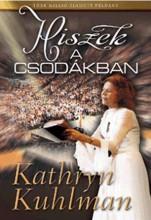 HISZEK A CSODÁKBAN - Ekönyv - KUHLMAN, KATHRYN