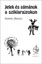 JELEK ÉS SÁMÁNOK A SZIKLARAJZOKON - Ekönyv - HOPPÁL MIHÁLY