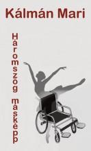 HÁROMSZÖG MÁSKÉPP - Ekönyv - KÁLMÁN MARI