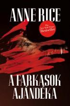 A FARKASOK AJÁNDÉKA - Ekönyv - RICE, ANNE