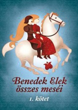 BENEDEK ELEK ÖSSZES MESÉI - I. KÖTET - Ekönyv - BENEDEK ELEK