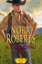 A szabadság íze (A MacKade fivérek 3.) - Ekönyv - Nora Roberts