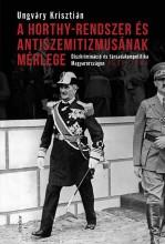 A HORTHY-RENDSZER ÉS ANTISZEMITIZMUSÁNAK MÉRLEGE - Ekönyv - UNGVÁRY KRISZTIÁN