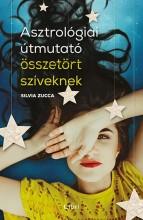 ASZTROLÓGIAI ÚTMUTATÓ ÖSSZETÖRT SZÍVEKNEK - Ekönyv - ZUCCA, SILVIA
