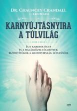 KARNYÚJTÁSNYIRA A TÚLVILÁG - Ebook - CRANDALL, CHAUNCEY  DR.