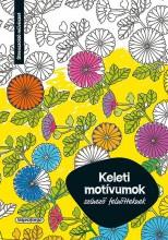 KELETI MOTÍVUMOK - SZÍNEZŐ FELNŐTTEKNEK - Ekönyv - NAPRAFORGÓ KÖNYVKIADÓ