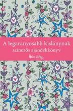 A LEGARANYOSABB KISLÁNYNAK - SZÍNEZŐS AJÁNDÉKKÖNYV - Ekönyv - ALEXANDRA KIADÓ
