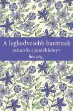 A LEGKEDVESEBB BARÁTNAK - SZÍNEZŐS AJÁNDÉKKÖNYV - Ekönyv - ALEXANDRA KIADÓ
