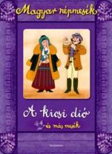 A KICSI DIÓ ÉS MÁS MESÉK - MAGYAR NÉPMESÉK - Ekönyv - ALEXANDRA KIADÓ