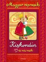 KISKONDÁS ÉS MÁS MESÉK - MAGYAR NÉPMESÉK - Ekönyv - ALEXANDRA KIADÓ