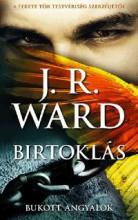 BIRTOKLÁS - BUKOTT ANGYALOK SOROZAT - Ekönyv - WARD, J.R.