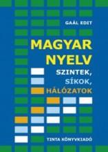 MAGYAR NYELV - SZINTEK, SÍKOK, HÁLÓZATOK - Ekönyv - GAÁL EDIT